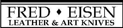 Fred Eisen Leather & Art Knives